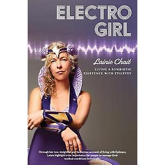 Electro Girl Living a Symbiotic Existence with Epilepsy by Chait & Lainie