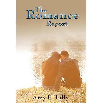 The Romance Report by Lilly & Amy E