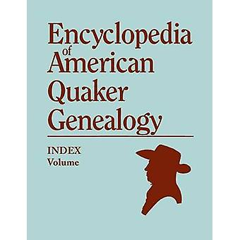 Index to Encyclopedia to American Quaker Genealogy Prepared by Martha Reamy by Hinshaw & William W.