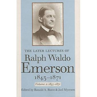 The Later Lectures of Ralph Waldo Emerson 18431871 Volume 2 by Emerson & Ralph Waldo