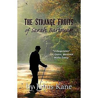 The Strange Fruits of Sarah Bartman by Kane & Julius
