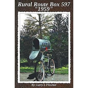 Rural Route Box 597 1959 by Flescher & Larry L