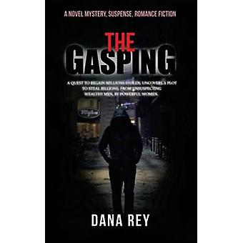 The Gasping A Novel Mystery Suspense Romance Fiction by Rey & Dana