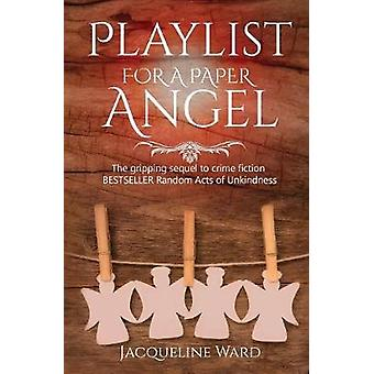 Playlist for a Paper Angel by Ward & Jacqueline