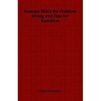 Romany Hints for Outdoor Living and Tips for Ramblers by Petulengro & Gipsy