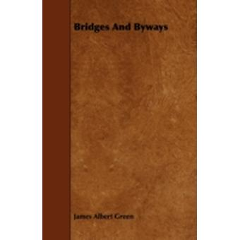 Bridges and Byways by Green & James Albert