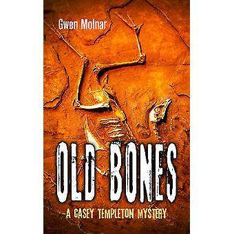 Old Bones A Casey Templeton Mystery by Molnar & Gwen