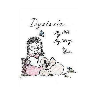 Dyslexia My Gift My Story by Henshel & Gale