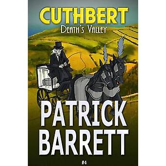 Deaths Valley Cuthbert Book 4 by Barrett & Patrick