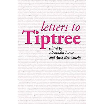 Letters to Tiptree by Pierce & Alexandra