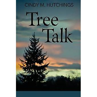Tree Talk by Hutchings & Cindy M.