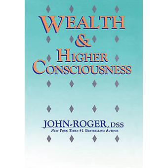Wealth  Higher Consciousness by JohnRoger