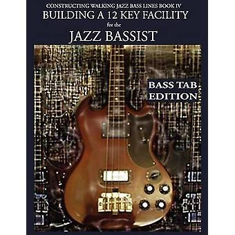 Constructing Walking Jazz Bass Lines Book IV  Building a 12 Key Facility for the Jazz Bassist Book  MP3 Playalong Bass Tab Edition by Mooney & Steven