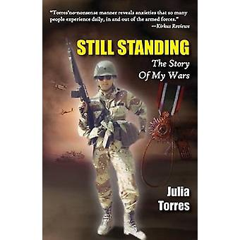 Still Standing The Story of My Wars by Torres & Julia