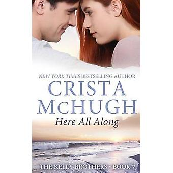 Here All Along by McHugh & Crista