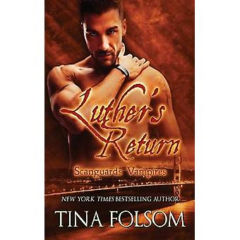 Luthers Return by Folsom & Tina
