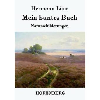 Mein buntes Buch by Lns & Hermann