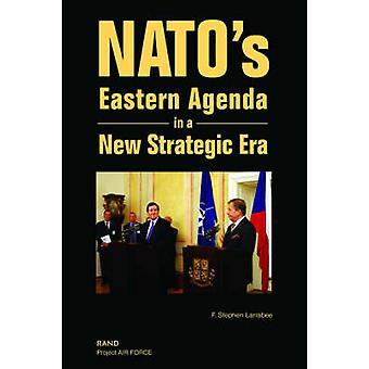 NATOs Eastern Agenda in a New Strategic Era by Larrabee & F. Stephen