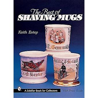 The Best of Shaving Mugs by Keith E. Estep - 9780764312359 Book