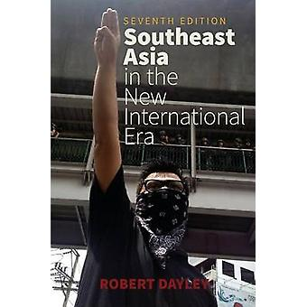 Southeast Asia in the New International Era (7th Revised edition) by