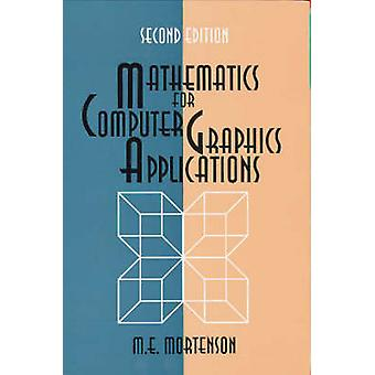 Mathematics for Computer Graphics Applications (2nd Revised edition)