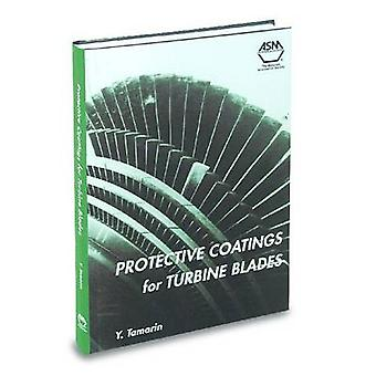 Protective Coatings for Turbine Blades by Y. Tamarin - 9780871707598