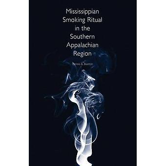 Mississippian Smoking Ritual in the Southern Appalachian Region by De