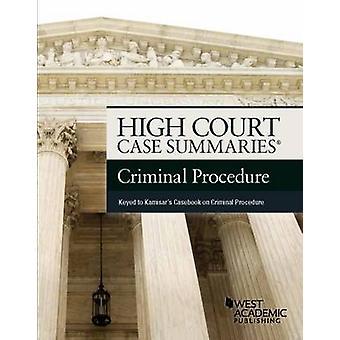 High Court Case Summaries on Criminal Procedure - Keyed to Kamisar (1