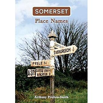 Somerset Place Names by Anthony Poulton-Smith - 9781848687820 Book