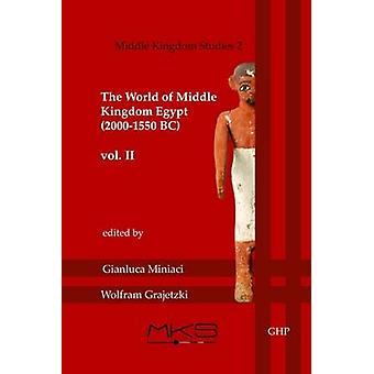 The World of Middle Kingdom Egypt (2000 - 1550 BC) by Gianluca Miniac