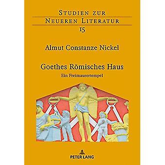 Goethes Roemisches Haus - Ein Freimaurertempel by Almut Constanze Nick