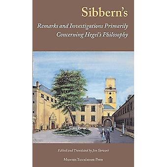 Sibberns Remarks and Investigations Primarily Concerning Hegels Philo