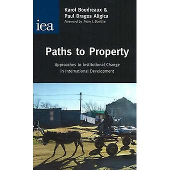 Paths to Property - Approaches to Institutional Change in Internationa
