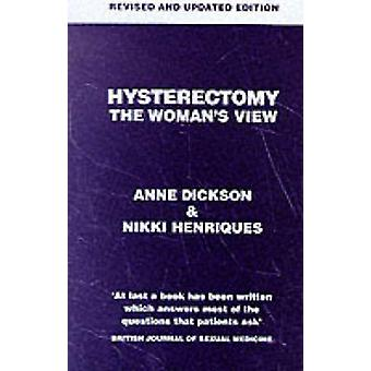 Hysterectomy - The Woman's View by Anne Dickson - Nikki Henriques - 97