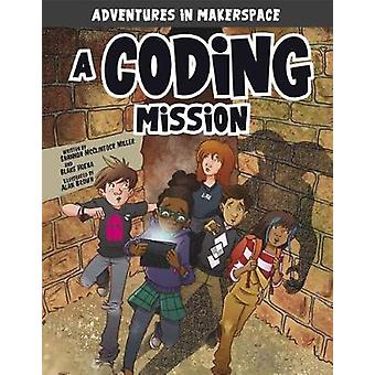 A Coding Mission by Shannon Mcclintock Miller - 9781496577474 Book