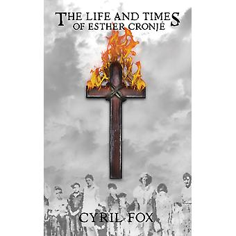 The Life and Times of Esther Cronje by Fox & Cyril