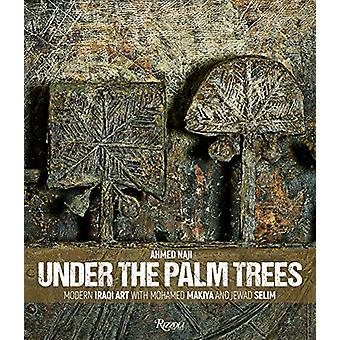 Under the Palm Trees - Modern Iraqi Art with Mohamed Makiya and Jewad