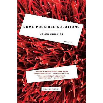 Some Possible Solutions - Stories by Helen Phillips - 9781250132185 Bo