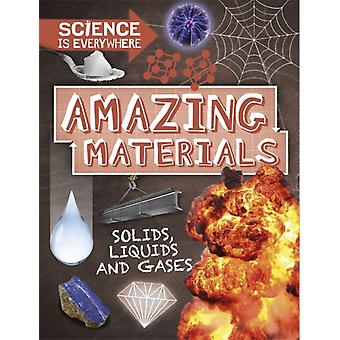 Science is Everywhere Amazing Materials by Colson & Rob