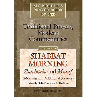 My People's Prayer Book Vol 10 - Shabbat Morning - Shacharit and Musaf