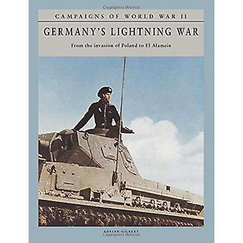 Germany's Lightning War - From the invasion of Poland to El Alamein by
