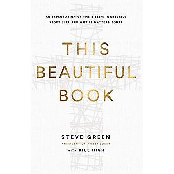 This Beautiful Book - An Exploration of the Bible's Incredible Story L