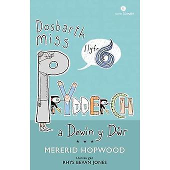 Cyfres Miss Prydderch - 6. Dosbarth Miss Prydderch a Dewin y Dwr by Me