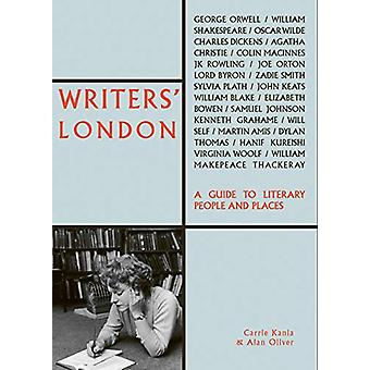 Writers' London - A Guide to Literary People and Places by Carrie Kani