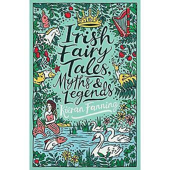Irish Fairy Tales - Myths and Legends by Kieran Fanning - 97807023001