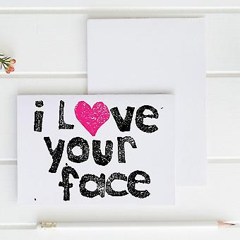 I Love Your Face - Greeting Card