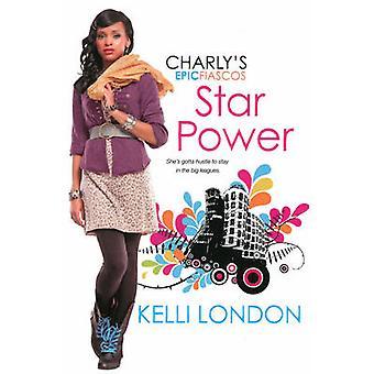 Star Power The Charlys Epic Fiascos Series de Kelli London