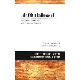 John Calvin återupptäckt - Effekten av hans sociala och ekonomiska thoug
