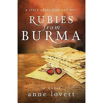 Rubies from Burma by Anne Lovett - 9780996070966 Book