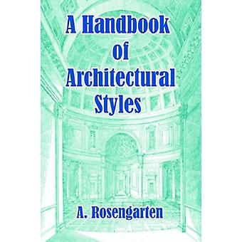 A Handbook of Architectural Styles by A Rosengarten - 9781410212009 B